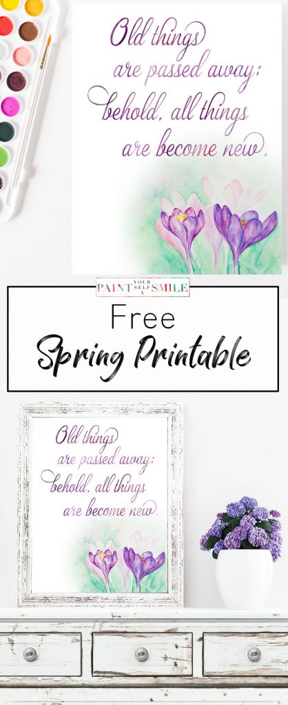 "Free spring flower watercolor printable. ""All things are passed away; behold, all things are become new."" download"